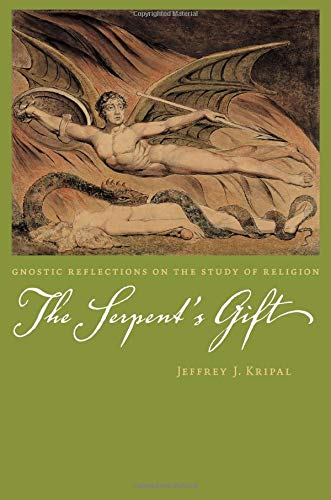 9780226453811: The Serpent's Gift: Gnostic Reflections on the Study of Religion