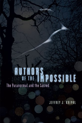 Authors of the Impossible: Kripal, Jeffrey J.