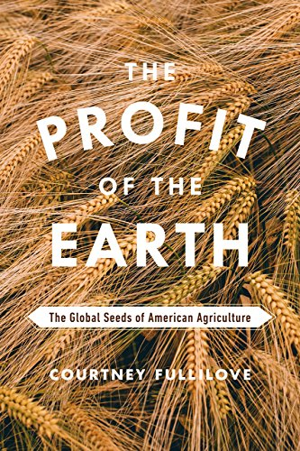 9780226454863: The Profit of the Earth: The Global Seeds of American Agriculture