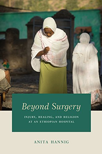 9780226457291: Beyond Surgery: Injury, Healing, and Religion at an Ethiopian Hospital