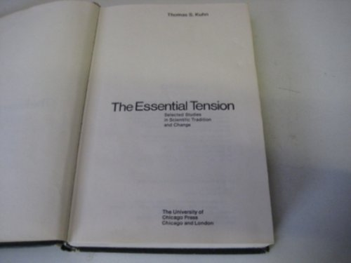 9780226458052: Essential Tension: Selected Studies in Scientific Tradition and Change
