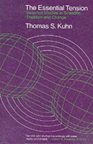 9780226458069: The Essential Tension: Selected Studies in Scientific Tradition and Change
