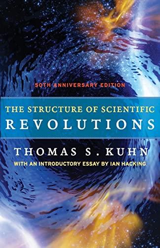 9780226458120: The Structure of Scientific Revolutions: 50th Anniversary Edition