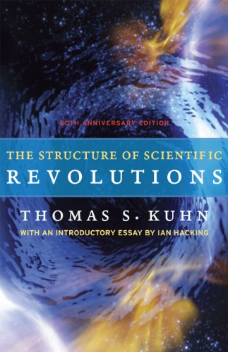 The Structure of Scientific Revolutions: 50th Anniversary Edition: Kuhn, Thomas S.