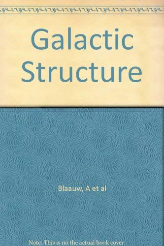 Galactic Structure (Stars & Stellar Systems): University of Chicago Press