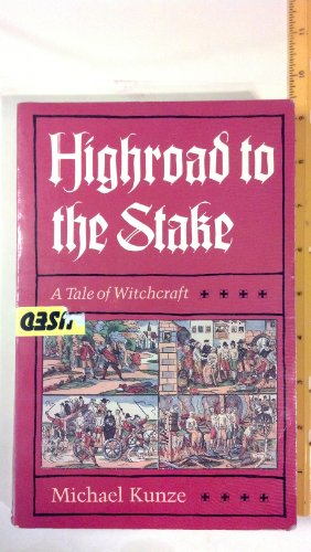 9780226462127: Highroad to the Stake: A Tale of Witchcraft
