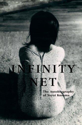9780226464985: Infinity Net: The Autobiography of Yayoi Kusama