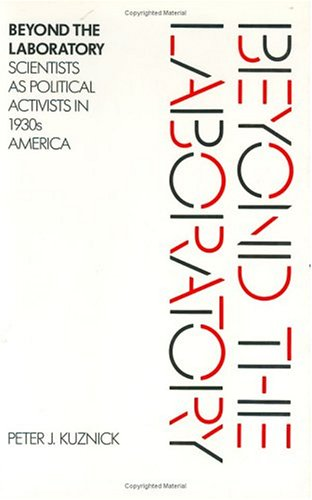 9780226465838: Beyond the Laboratory: Scientists as Political Activists in 1930's America