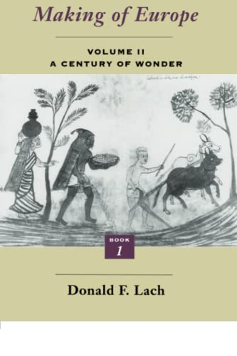9780226467306: Asia in the Making of Europe, Volume II: A Century of Wonder. Book 1: The Visual Arts