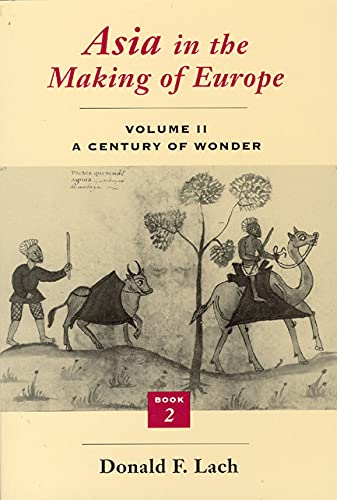 9780226467337: Asia in the Making of Europe, Volume II: A Century of Wonder. Book 2: The Literary Arts (Volume 2)