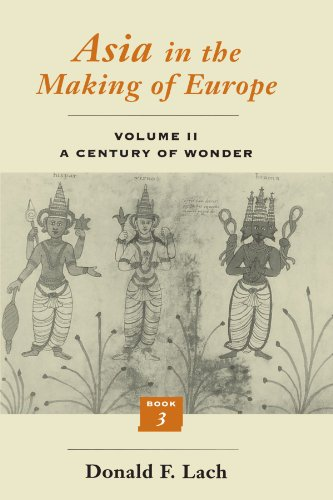 9780226467344: Asia in the Making of Europe, Volume II: A Century of Wonder. Book 3: The Scholarly Disciplines
