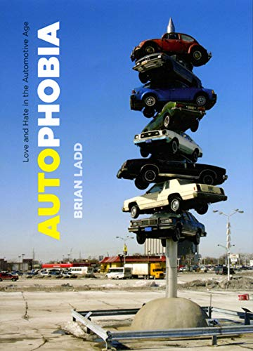 9780226467412: Autophobia: Love and Hate in the Automotive Age