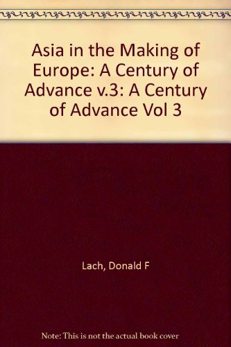 9780226467559: Asia in the Making of Europe: A Century of Advance : Book 3 : Southeast Asia