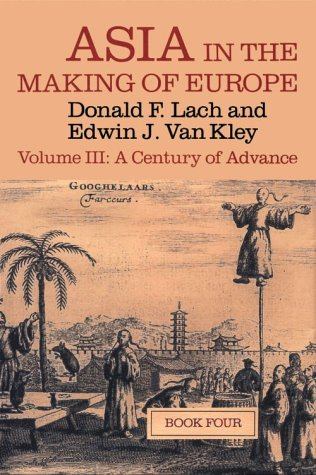 9780226467566: 3: Asia in the Making of Europe, Volume III: A Century of Advance. Book 4: East Asia