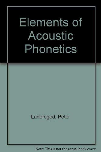 9780226467634: Elements of Acoustic Phonetics