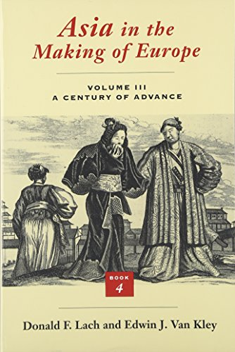 9780226467696: 3: Asia in the Making of Europe, Volume III: A Century of Advance. Book 4: East Asia
