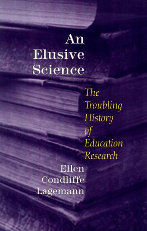 9780226467726: An Elusive Science: The Troubling History of Education Research
