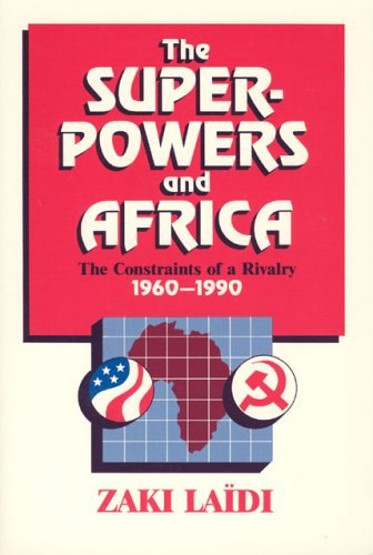 9780226467825: The Superpowers and Africa: The Constraints of a Rivalry, 1960-1990