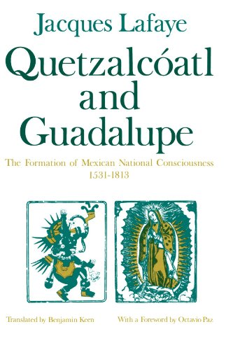 9780226467887: Quetzalcoatl and Guadalupe: The Formation of Mexican National Consciousness, 1531-1813