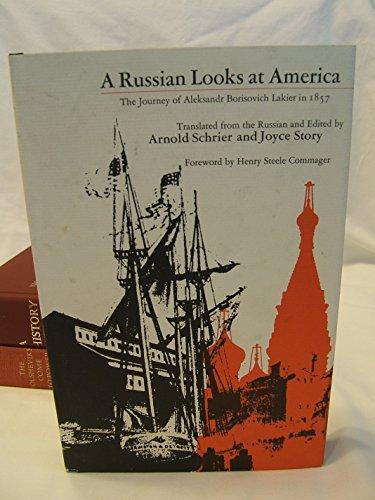 A Russian Looks at America : The: Aleksandr B. Lakier