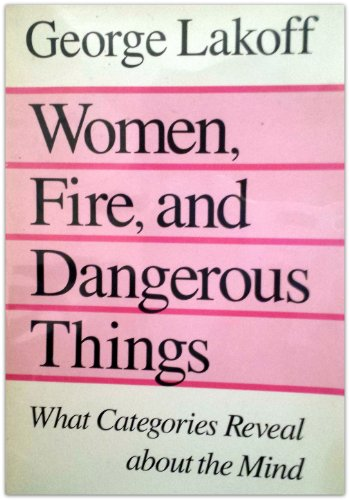 9780226468037: Women, Fire, and Dangerous Things: What Categories Reveal About the Mind