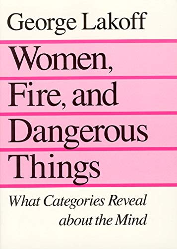 9780226468044: Women, Fire, and Dangerous Things: What Categories Reveal About the Mind