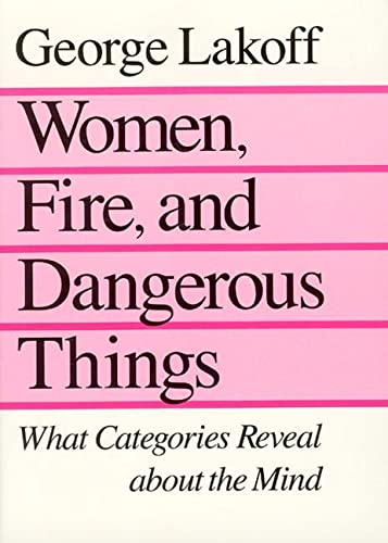 9780226468044: Women, Fire and Dangerous Things: What Categories Reveal About the Mind