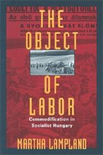 9780226468297: The Object of Labor: Commodification in Socialist Hungary