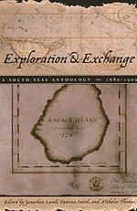 Exploration and Exchange: A South Seas Anthology,: Lamb, Jonathan [Editor];