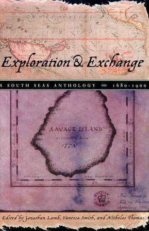 Exploration and Exchange: A South Seas Anthology,: Lamb, Jonathan; Smith,