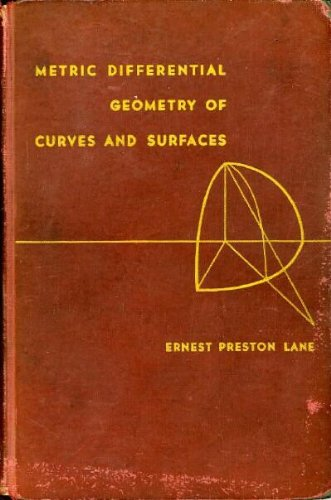 Metric differential geometry of curves and surfaces: Lane, Ernest Preston