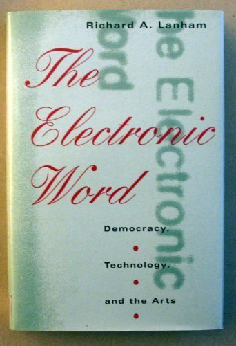 9780226468839: The Electronic Word: Democracy, Technology, and the Arts