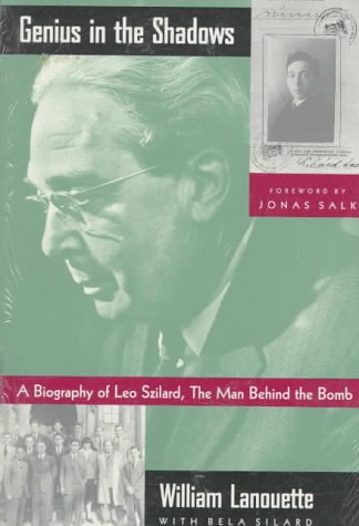 9780226468884: Genius in the Shadows: Biography of Leo Szilard - The Man Behind the Bomb