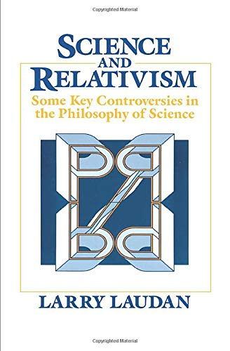 9780226469492: Science and Relativism: Some Key Controversies in the Philosophy of Science (Science and Its Conceptual Foundations series)