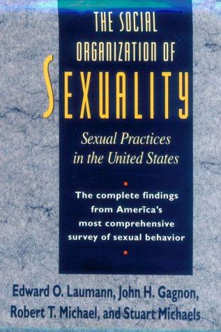 9780226469577: The Social Organization of Sexuality: Sexual Practices in the United States