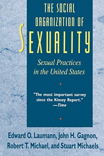 9780226470207: The Social Organization of Sexuality: Sexual Practices in the United States