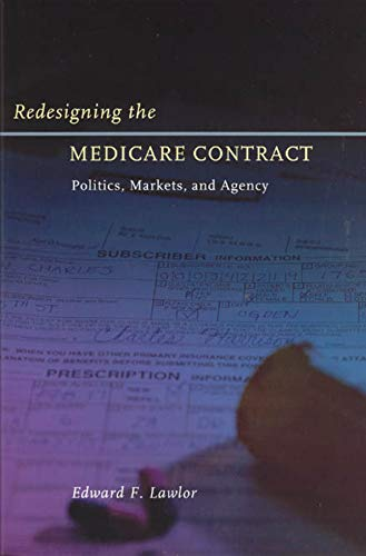 9780226470344: Redesigning the Medicare Contract: Politics, Markets, and Agency