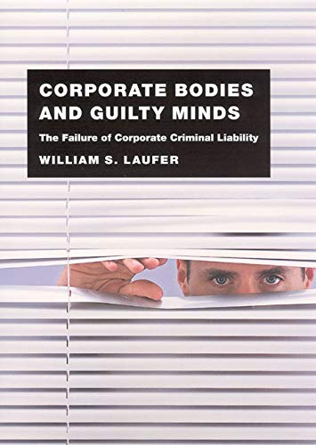 9780226470405: Corporate Bodies and Guilty Minds: The Failure of Corporate Criminal Liability