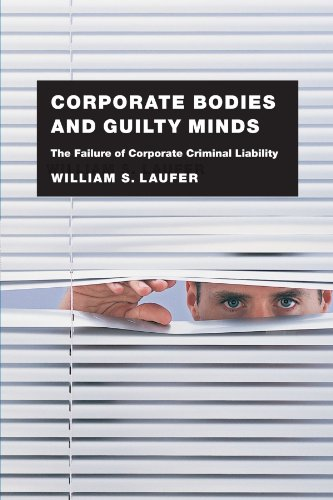 9780226470412: Corporate Bodies and Guilty Minds: The Failure of Corporate Criminal Liability