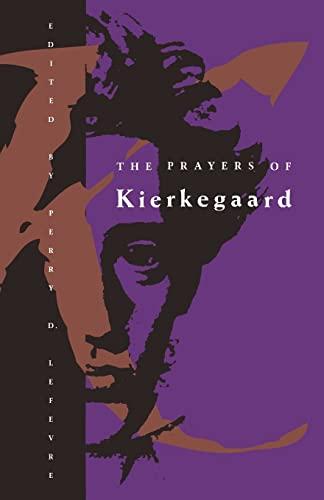 The Prayers of Kierkegaard (Phoenix Books): Soren Kierkegaard; Editor-Perry