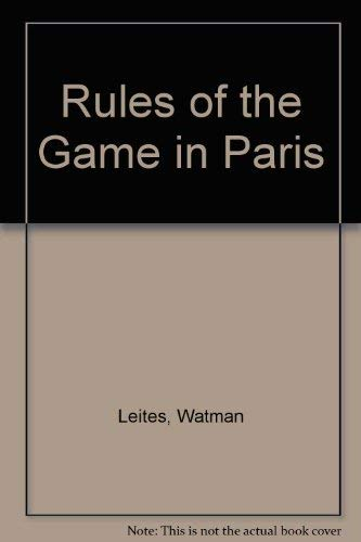Rules of the Game in Paris: Nathan Leites