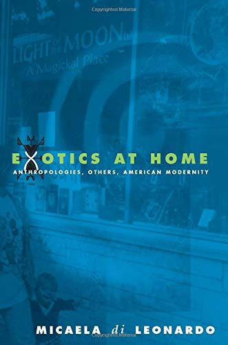 9780226472645: Exotics at Home - Anthropologies, Others, American Modernity