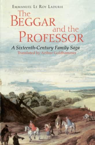 9780226473246: The Beggar and the Professor: A Sixteenth-Century Family Saga