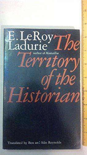 The Territory of the Historian (0226473287) by Ladurie, Emmanuel Le Roy