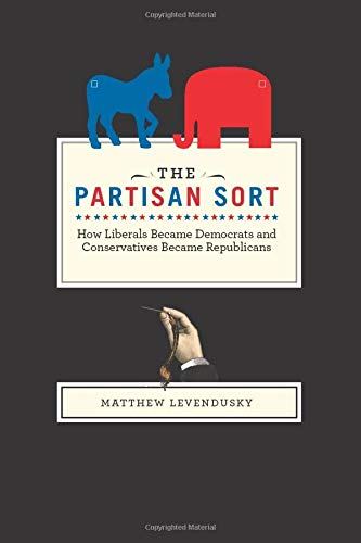 9780226473659: The Partisan Sort: How Liberals Became Democrats and Conservatives Became Republicans (Chicago Studies in American Politics)