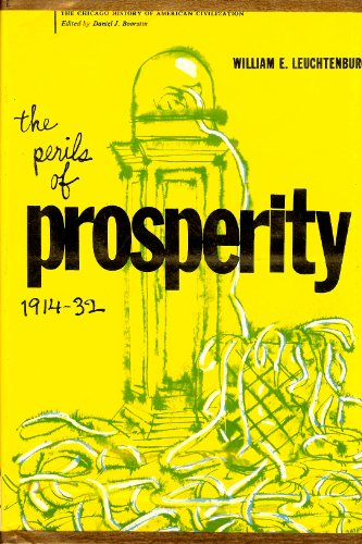 9780226473680: The Perils of Prosperity, 1914-32