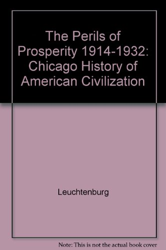 9780226473703: The Perils of Prosperity, 1914-1932 (The Chicago History of American Civilization)
