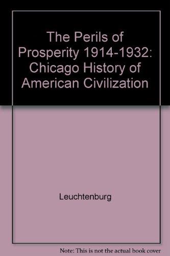 9780226473703: The Perils of Prosperity 1914-1932: Chicago History of American Civilization