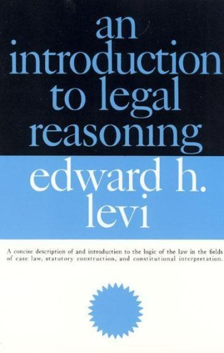 Introduction to Legal Reasoning: Levi, Edward H.