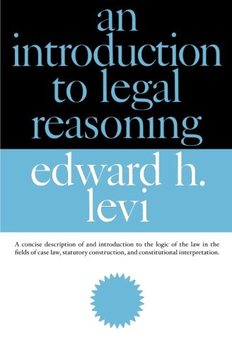An Introduction to Legal Reasoning (Phoenix Books): Levi, Edward H.
